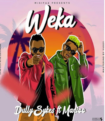 DOWNLOAD AUDIO | Dully Sykes Ft  Marioo - WEKA Mp3