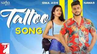 Tattoo song Nawab lyrics Ft. Gima Ashi
