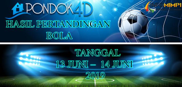 HASIL PERTANDINGAN BOLA TANGGAL 13 JUNI –  14 JUNI 2019