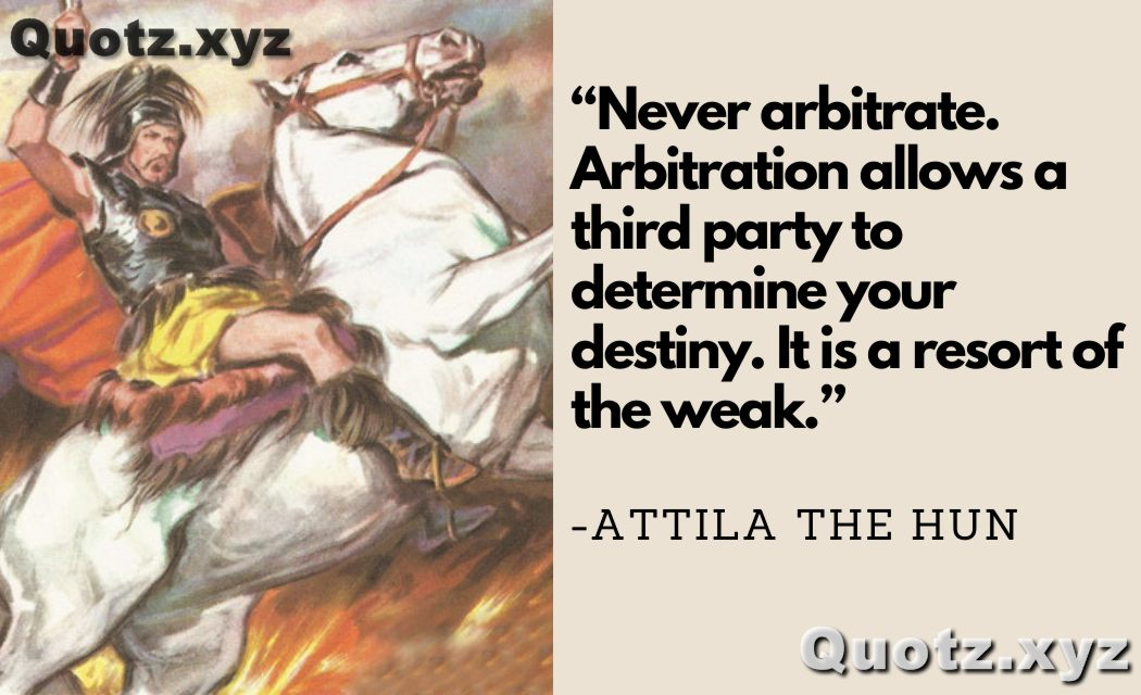 best 20+ quotes by Attila The Hun on leadership...with quotes images