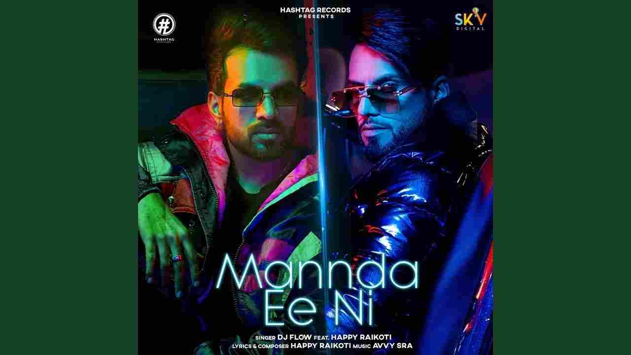 Mannda ee ni lyrics DJ Flow x Happy Raikoti Punjabi Song