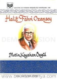Metin Kayahan Özgül - Halit Fahri Ozansoy (Türk büyükleri dizisi:7)