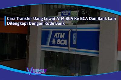 Cara Transfer Uang Lewat ATM BCA Ke BCA Dan Bank Lain