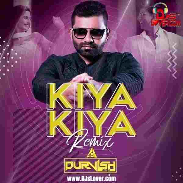 Kiya Kiya DJ Purvish Remix mp3 download