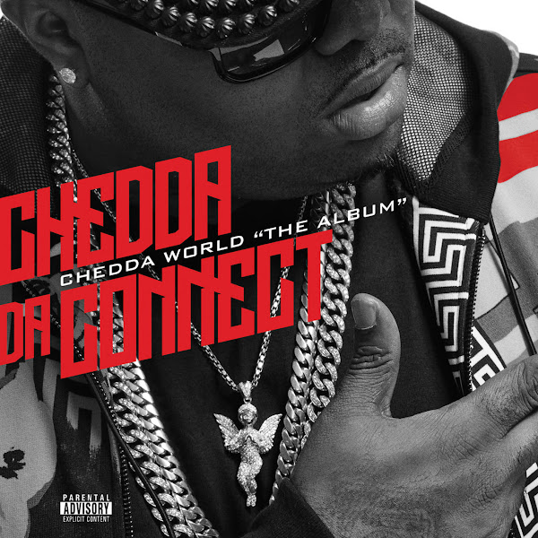 "Chedda Da Connect - Chedda World ""The Album"" (Deluxe Edition)  Cover"