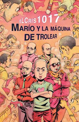 LIBRO - Marío y la máquina de trolear : eLCris1017 (Martinez Roca - MR | 21 Febrero 2017) YOUTUBER - JUVENIL | A partir de 14 años Comprar en Amazon España