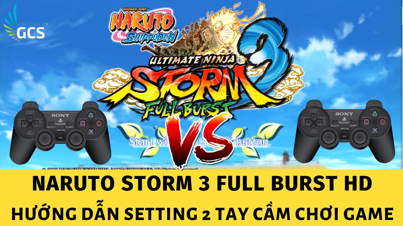naruto ultimate ninja storm 3 full burst - hướng dẫn cài đặt tay cầm - infogatevn.com