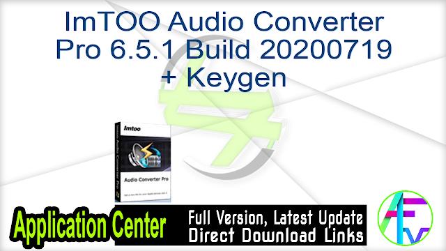 ImTOO Audio Converter Pro 6.5.1 Build 20200719 + Keygen