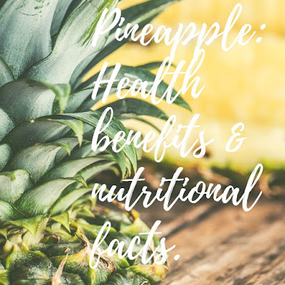 Pineapple : Health benefits of pineapple, nutritional facts and calories per serving in pineapple.