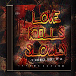 DJ Scheme - Love Kills Slowly (feat. Fat Nick & Night Lovell) - Single Cover