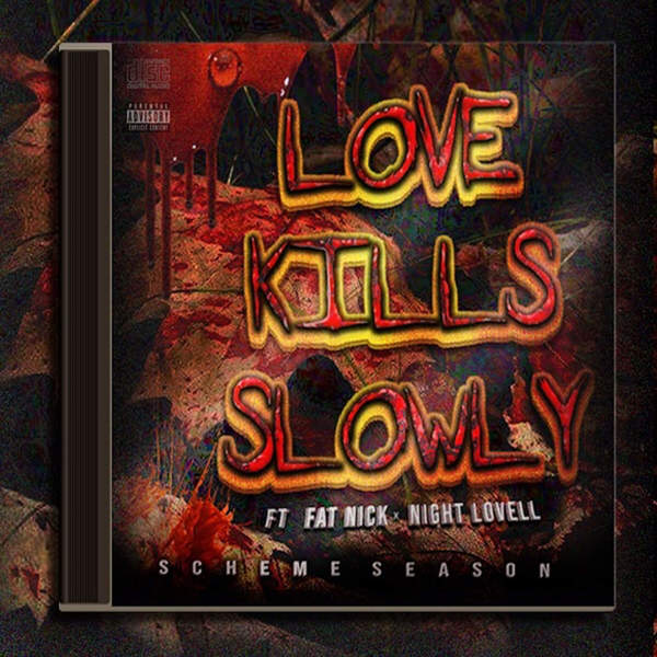 DJ Scheme - Love Kills Slowly (feat. Fat Nick & Night Lovell) - Single Cover