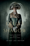 http://thepaperbackstash.blogspot.com/2013/10/delias-shadow-by-jaime-lee-moyer.html