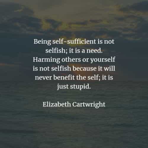 Selfishness quotes and sayings that will enlighten you