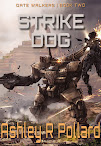 Strike Dog: Book 2 <br><i>The Gate Walker Universe</i>