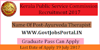 Kerala Public Service Commission Recruitment 2017– Ayurveda Therapist