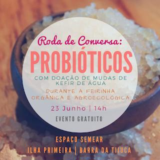 23 Junho, 14h: Roda de Conversa - Probióticos