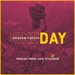 Freedom Fighter - One Day (Prod. by PBMP - NMC Studios)