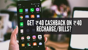 How to Get ₹40 Cashback on ₹40 Recharge/Bills?