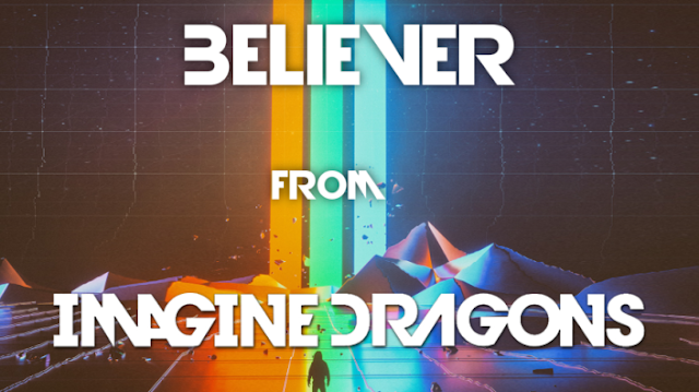Believer Song Lyrics || Imagine Dragons Believer Lyrics - Believe Lyrics