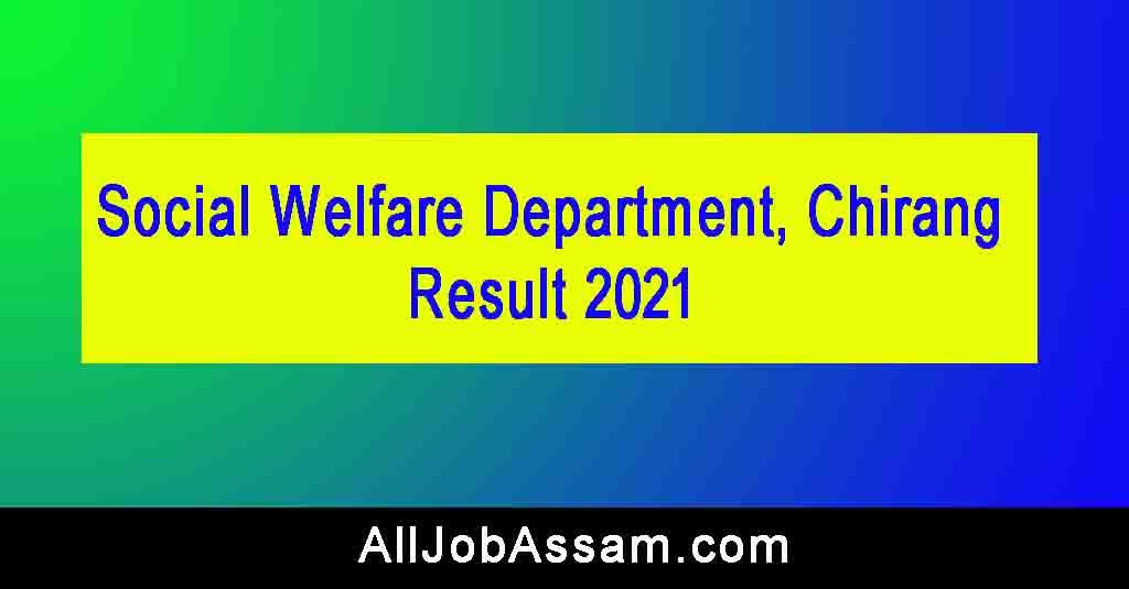 Social Welfare Department, Chirang Result 2021