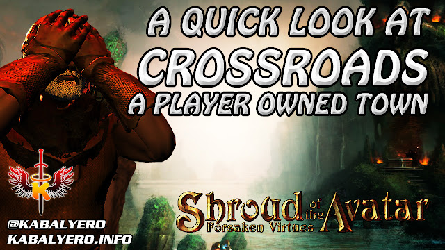 Shroud Of The Avatar Player Owned Town 🏠 A Quick Look At Crossroads