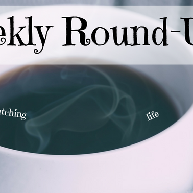 Weekly Round-Up: Back to school tomorrow...
