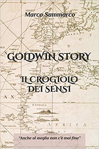 Segnalazione: Goldwin Story- Il crogiolo dei sensi