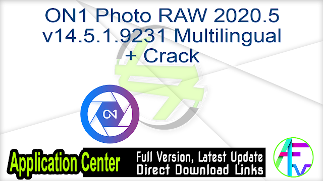 ON1 Photo RAW 2020.5 v14.5.1.9231 Multilingual + Crack