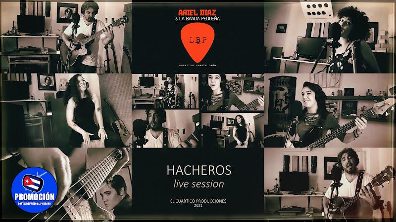 Ariel Díaz y La Banda Pequeña - ¨Hacheros¨ - Videoclip - El Cuartico Producciones. Portal Del Vídeo Clip Cubano. Música cubana. Canción. Trova. Cuba.