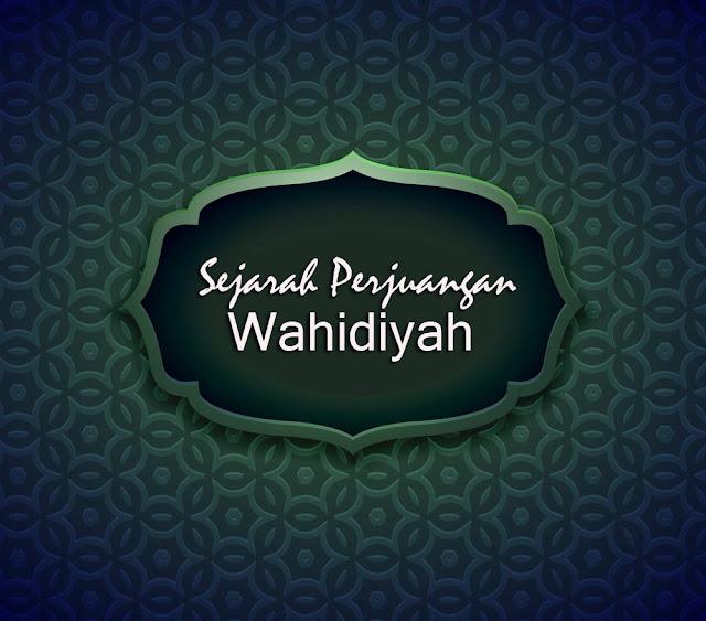 Sejarah Perjuangan Sholawat Wahidiyah Lengkap