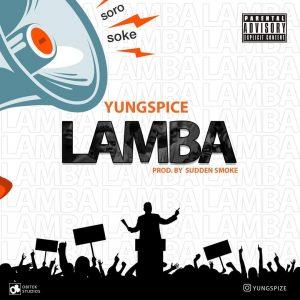 [Music] Yungspice – Lamba