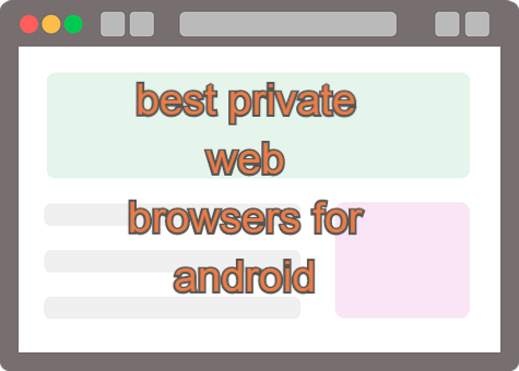 best private web browsers for android