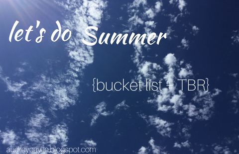 http://audreycaylin.blogspot.com/2017/06/lets-do-summer-bucket-list-tbr.html