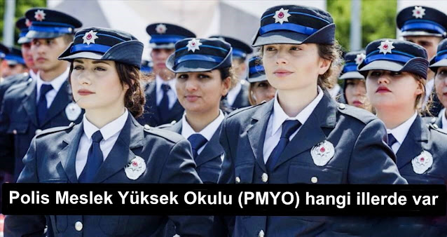 Polis Meslek Yüksek Okulu (PMYO) hangi illerde var