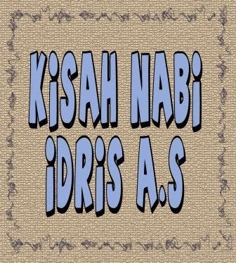 Kisah Nabi Idris AS