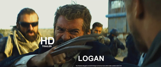 LOGAN | Wolverine Movie Online Trailer Youtube Watch