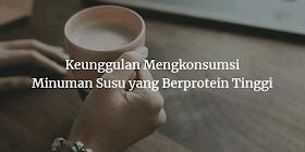 Keunggulan Mengkonsumsi Minuman Susu yang Berprotein Tinggi