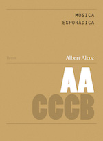 MÚSICA ESPORÁDICA / SPORADIC MUSIC. Un itinerario sónico por el Archivo Xcèntric