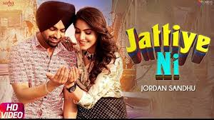 Jattiye ni by Jordan sandhu mp3 mp4 HD download