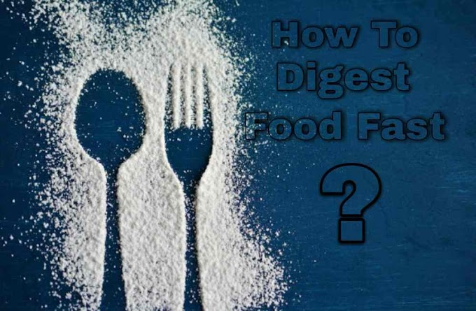 How to digest food fast after eating?