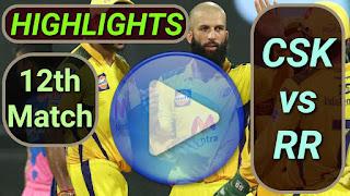 CSK vs RR 12th Match 2021