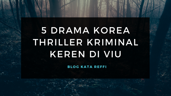 5 Drama Korea Thriller Kriminal Keren di Viu
