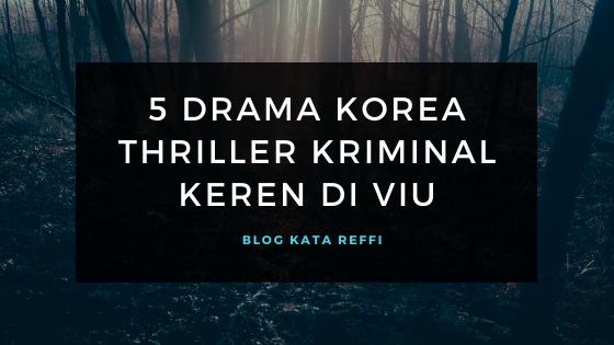 5 Drama Korea Thriller Kriminal Keren di Viu