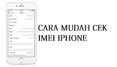 Caranya Cek IMEI Iphone Yang Mudah