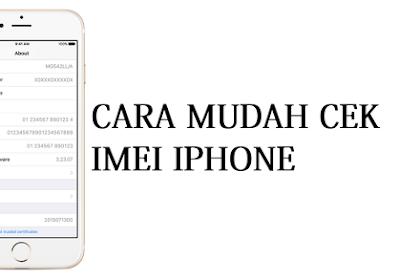 Cara Cek IMEI Iphone Yang Mudah