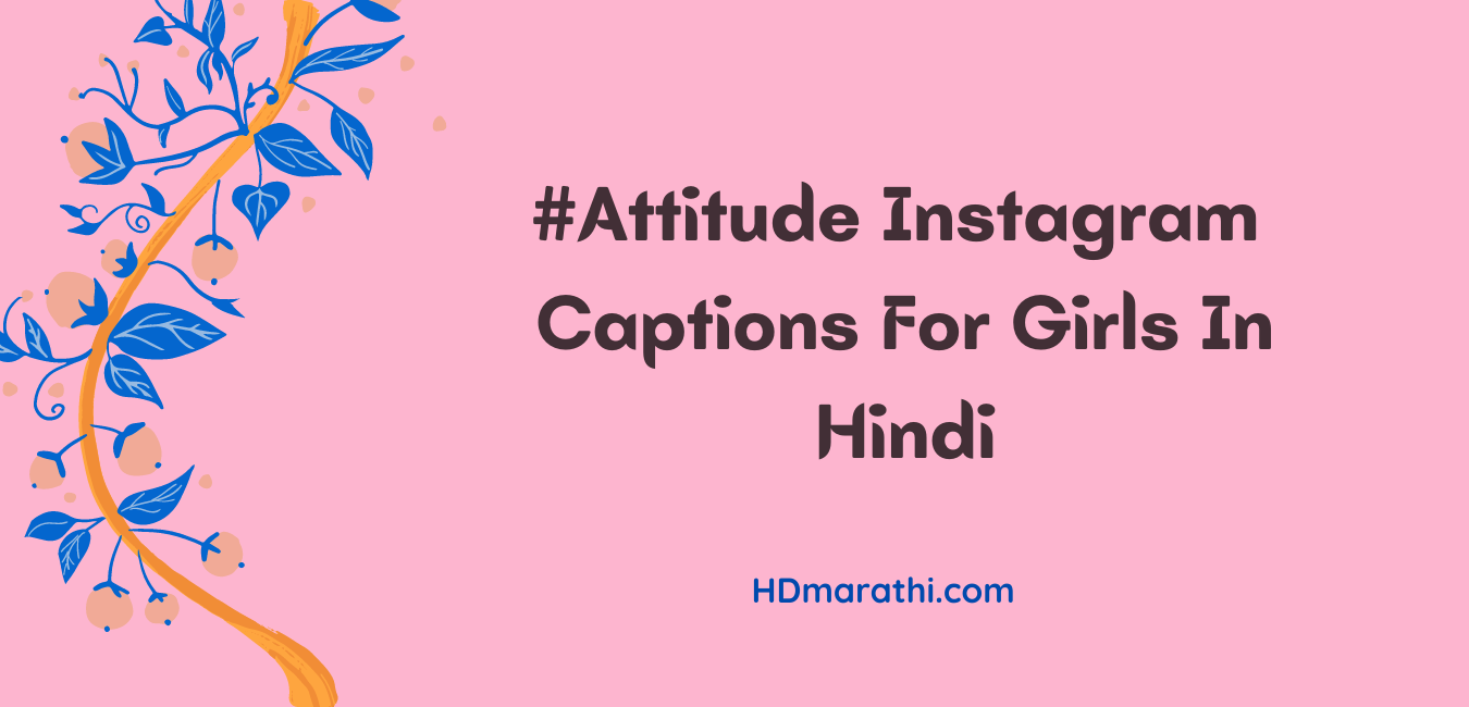 Attitude Instagram Captions For Girls In Hindi