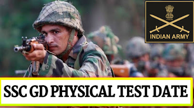 SSC Constable (GD) in  CAPFs, NIA, SSF and Rifleman (GD) in Assam Rifles,Examination 2018 Physical Test Date Declare