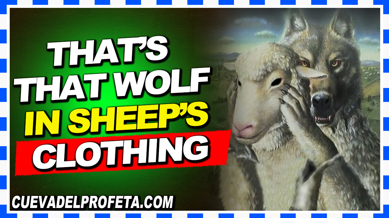That's that wolf in sheep's clothing - William Marrion Branham