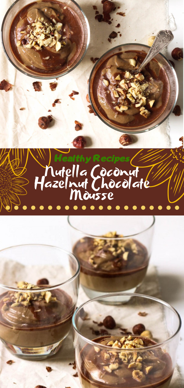 Healthy Recipes | Nutella Coconut Hazelnut Chocolate Mousse, Healthy Recipes For Weight Loss, Healthy Recipes Easy, Healthy Recipes Dinner, Healthy Recipes Pasta, Healthy Recipes On A Budget, Healthy Recipes Breakfast, Healthy Recipes For Picky Eaters, Healthy Recipes Desserts, Healthy Recipes Clean, Healthy Recipes Snacks, Healthy Recipes Low Carb, Healthy Recipes Meal Prep, Healthy Recipes Vegetarian, Healthy Recipes Lunch, Healthy Recipes For Kids, Healthy Recipes Crock Pot, Healthy Recipes Videos, Healthy Recipes Weightloss, Healthy Recipes Chicken, Healthy Recipes Heart, Healthy Recipes For One, Healthy Recipes For Diabetics, Healthy Recipes Smoothies, Healthy Recipes For Two, Healthy Recipes Simple, Healthy Recipes For Teens, Healthy Recipes Protein, Healthy Recipes Vegan, Healthy Recipes For Family, Healthy Recipes Salad, Healthy Recipes Cheap, Healthy Recipes Shrimp, Healthy Recipes Paleo, Healthy Recipes Delicious, Healthy Recipes Gluten Free, Healthy Recipes Keto, Healthy Recipes Soup, Healthy Recipes Beef, Healthy Recipes Fish, Healthy Recipes Quick, Healthy Recipes For College Students, Healthy Recipes Slow Cooker, Healthy Recipes With Calories, Healthy Recipes For Pregnancy, Healthy Recipes For 2, Healthy Recipes Wraps, Healthy Recipes Yummy, Healthy Recipes Super, Healthy Recipes Best, Healthy Recipes For The Week,  #healthyrecipes #recipes #food #appetizers #dinner #roasted #hazelnut #chocolate #mousse #nuttela