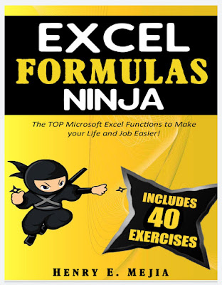 [2020 Free Ebook]Excel Formulas Ninja: The Top Microsoft Excel Functions to Make your Life and Job Easier! By Mejia, Henry E.